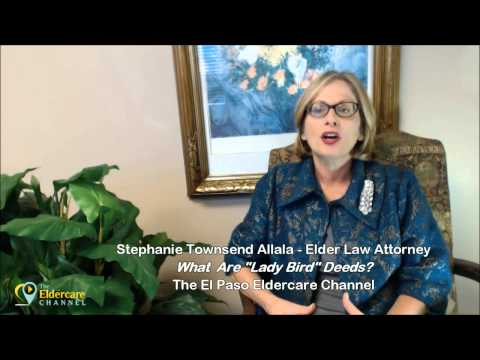 Lady Bird Deeds in Texas or The Enhanced Life Estate Deed Defined