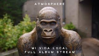 Atmosphere - Mi Vida Local (Full Album Stream)