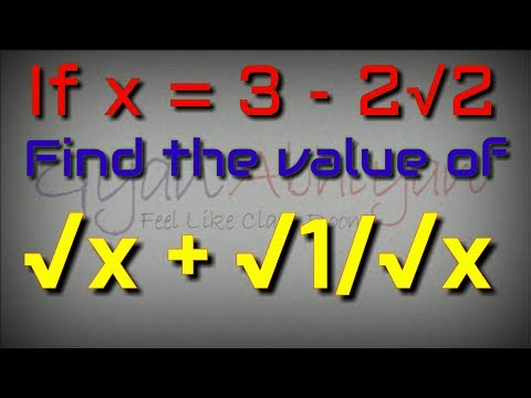 If x = 3 - 2√2, find the value of root x + √(1/x)