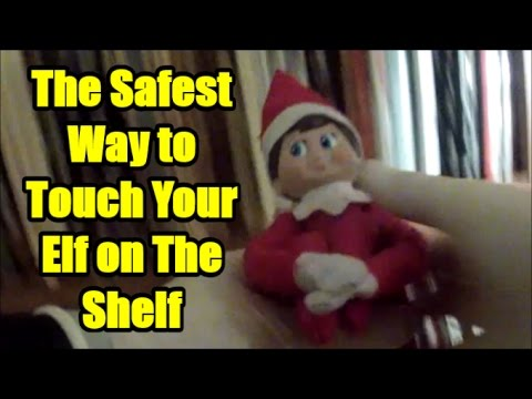 The Safest Way to Touch an Elf on The Shelf