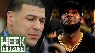 Should We Feel Sorry for Aaron Hernandez? Is LeBron James Under-Appreciated by Fans? -WeekEnd Zone