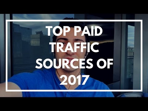 Top Paid Traffic Sources Of 2017