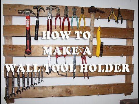 Make A Wall Tool Holder (Easy) - D.I.Y.