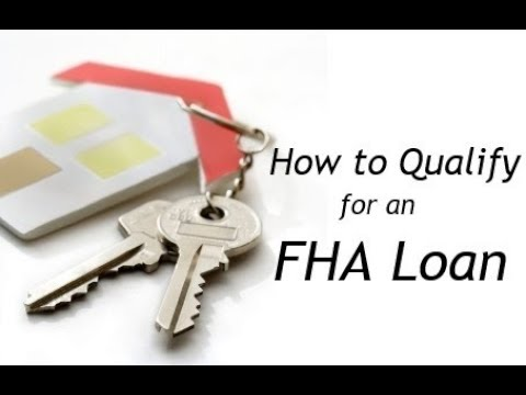FHA loan 2017 (How to get an FHA loan, FHA Loan Qualification Requirements)