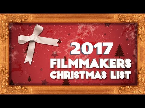 The 2017 Filmmaker Christmas List