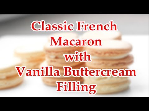 How To Make Classic French Macaron with Vanilla Buttercream Filling Recipes Videos #074