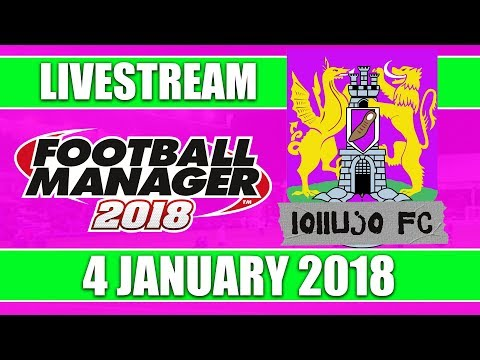 Football Manager 2018 | lollujo FC | FM18 Create A Club | 4 January 2018 Live Stream