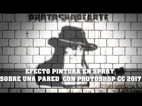 EFECTO PINTURA EN SPRAY SOBRE UNA PARED  CON PHOTOSHOP CC 2017