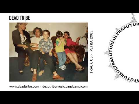 Dead Tribe - Petra 2085 (HD Audio)