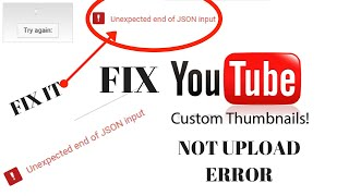how to fix unexpected end of json input on youtube thumbnail