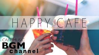 Happy Cafe Music - Jazz & Bossa Nova Music - Background Music For Work, Study