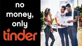Using TINDER to Live in Europe FOR FREE | Yes Theory