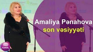 Amaliya Pənahova vəsiyyətini edib
