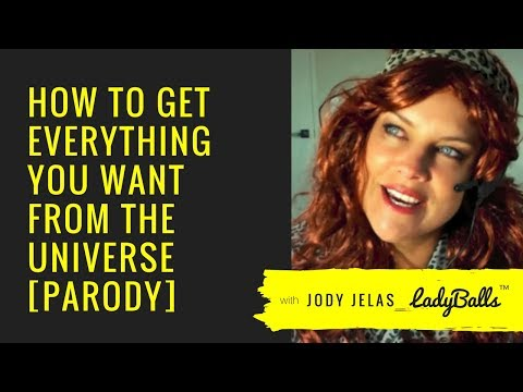 How To Get Everything You Want From The Universe [PARODY]