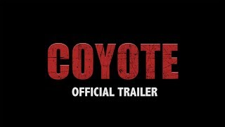 Download COYOTE | Official Trailer | (2019) Video
