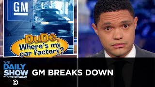 Trump's Broken Promise to General Motors   The Daily Show