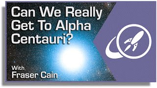 Can We Really Get to Alpha Centauri? The Breakthrough Starshot Mission Explained