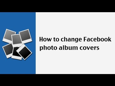 How to change a photo album cover on Facebook