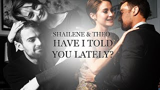 Shailene Woodley + Theo James • Have I told you lately that I love you?