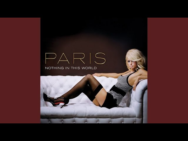 Paris Hilton - Nothing In This World (Dave Audé Mixshow)