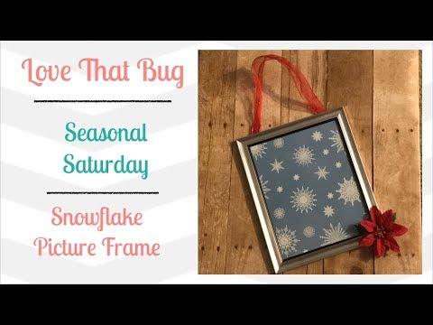 Seasonal Saturday | Snowflake Picture Frame