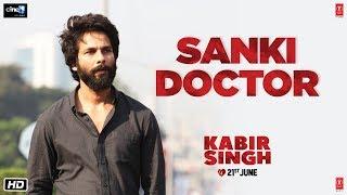 Kabir Singh – Sanki Doctor | Shahid K, Kiara A, Sandeep V | 21st June