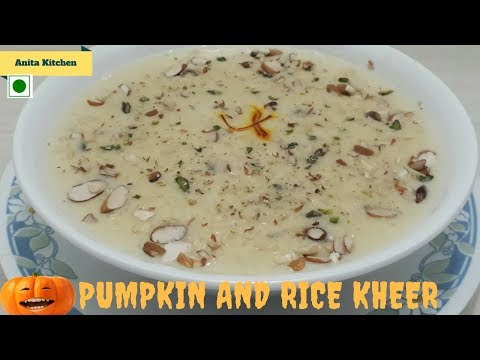 Pumpkin and rice Kheer |  पेठा और चावल खीर | Kaddu Ki Kheer Recipe