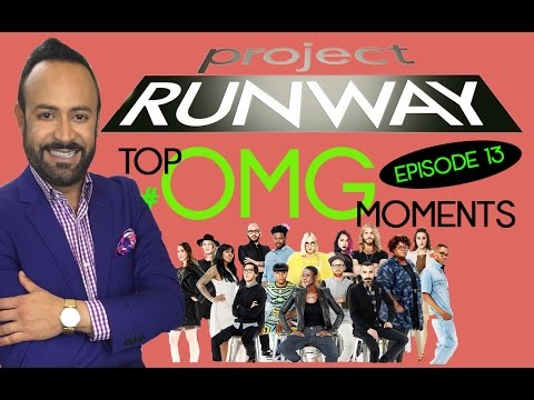 Project Runway: Nick's Top 5 OMG Moments of Episode 13