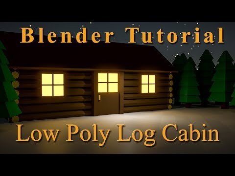Blender Tutorial -  Low Poly Log Cabin