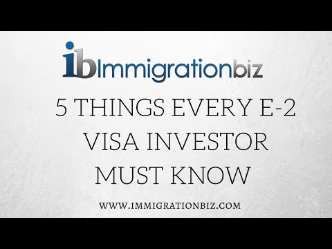 5 things every E2 Visa investor must know