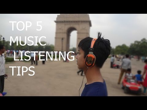 Top 5 Music Listening Tips