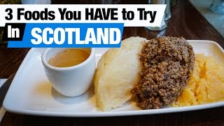 Scottish Foods - 3 Dishes To Try In Edinburgh, Scotland (Americans Try Scottish Food)