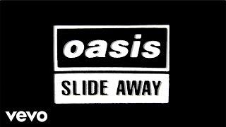 Oasis - Slide Away (Official Lyric Video)