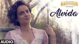 Alvida Full Audio Song | Rangoon | Saif Ali Khan, Kangana Ranaut, Shahid Kapoor | T-Series