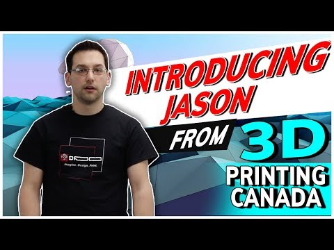 Introducing Jason from 3D Printing Canada