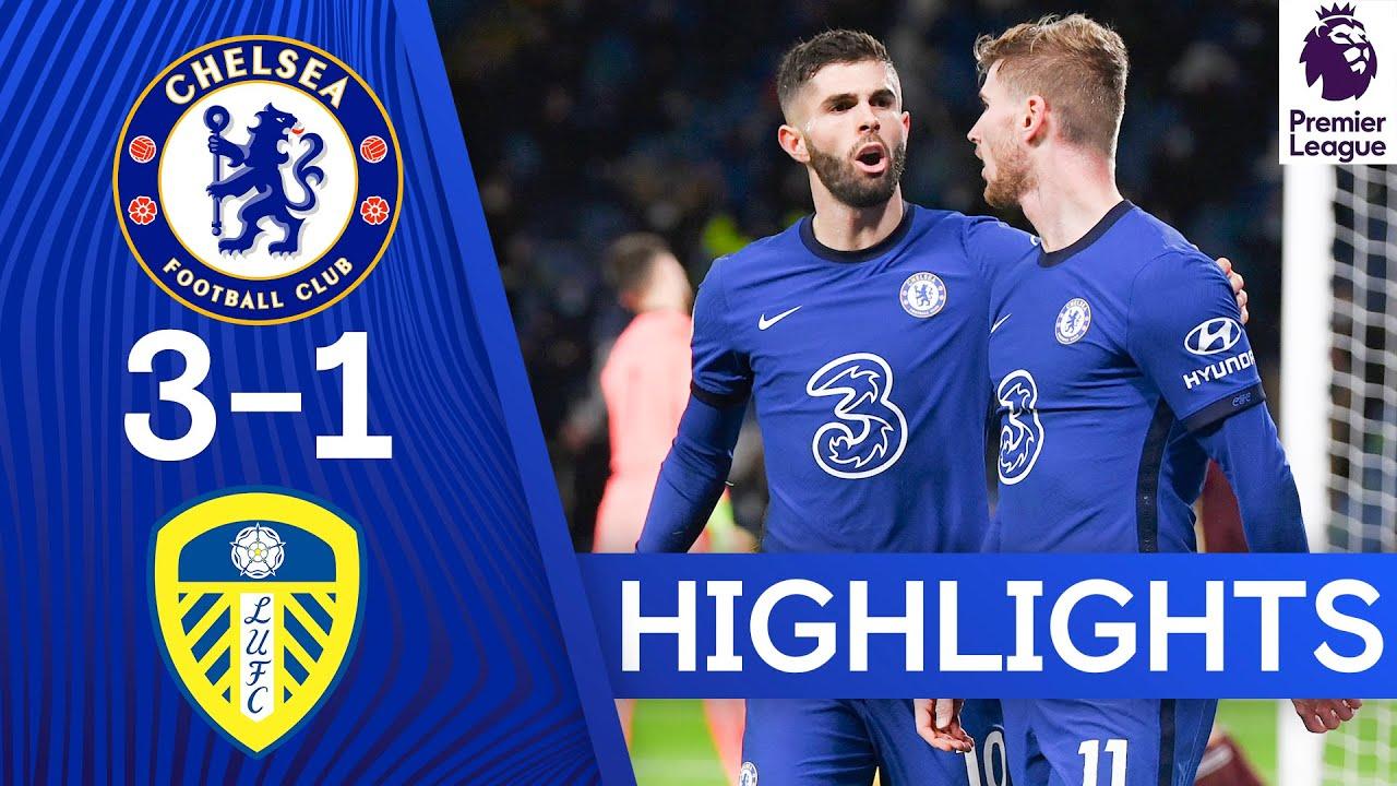 Chelsea 3-1 Leeds   Late Pulisic Goal Seals Comeback Victory   Premier League Highlights