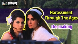 AIB : Making of Harassment Through The Ages