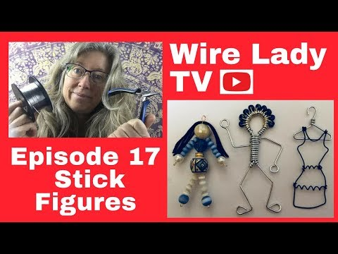 DIY Wire Art Stick Figures: Wire Lady TV Episode 17