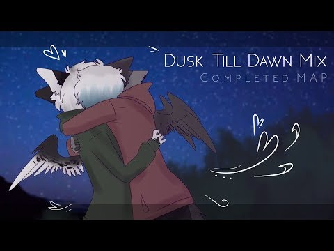 Dusk Till Dawn Mix | MAP Completed