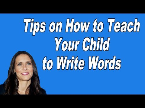 Tips on How to Teach Your Child to Write Words