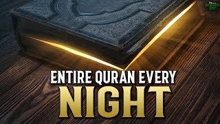 HE READ THE ENTIRE QURAN EVERY SINGLE NIGHT!