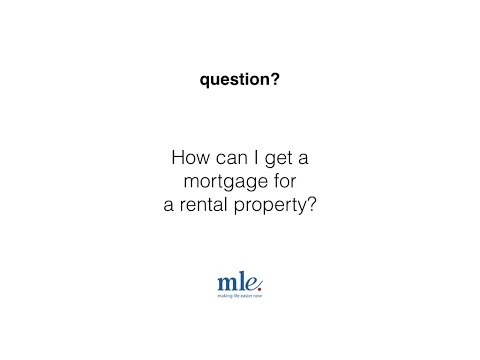 How can I get a mortgage for a rental property?