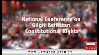 National Conference on Gilgit Baltistan's Constitutional Rights