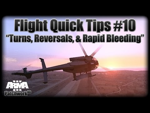 Turns, Reversals and Rapid Bleeding - Flight Quick Tips #10 (Arma 3 Helicopter Tutorial)