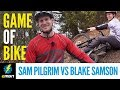 A Game Of E BIKE | Blake Samson Vs Sam Pilgrim