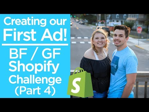 Creating Our First Ad!   BF/GF 0 TO $1000 SHOPIFY CHALLENGE   Episode 4