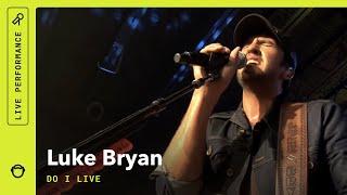 "Luke Bryan ""Do I Live"": Rhapsody Originals (Live)"
