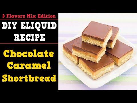 3 Flavors Mix #10 – Chocolate Caramel ShortBread [Easy Full Flavor Eliquid Recipe]