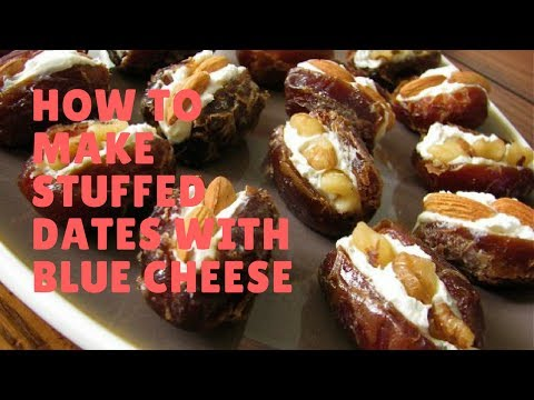 How to make Stuffed Dates with Blue Cheese updated 2017
