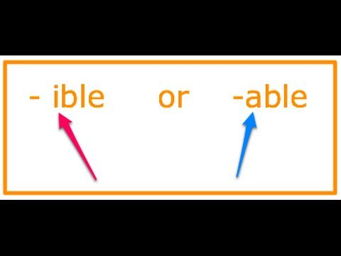 how to spell: -ible & -able words